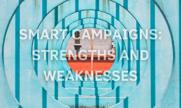 Strengths and Weaknesses of Smart Campaigns