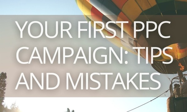 How to Launch Your First PPC Campaign
