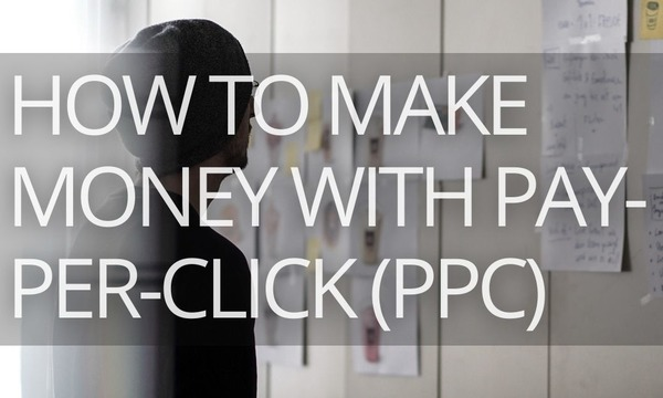 How to Make Money with Pay-Per-Click (PPC) Advertising