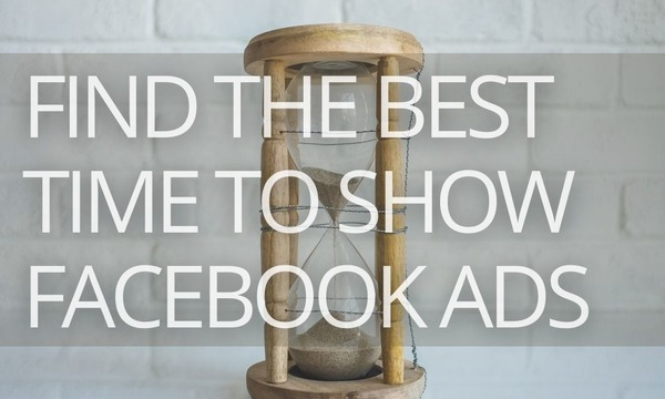 What is the Best Time to Show Ads on Facebook