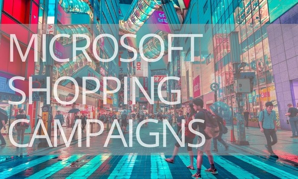 How to Set Up Microsoft (Bing) Shopping Campaigns