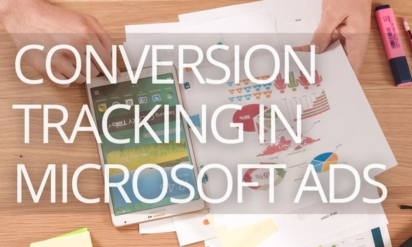 How to Set Up Conversion Tracking in Microsoft (Bing) Advertising